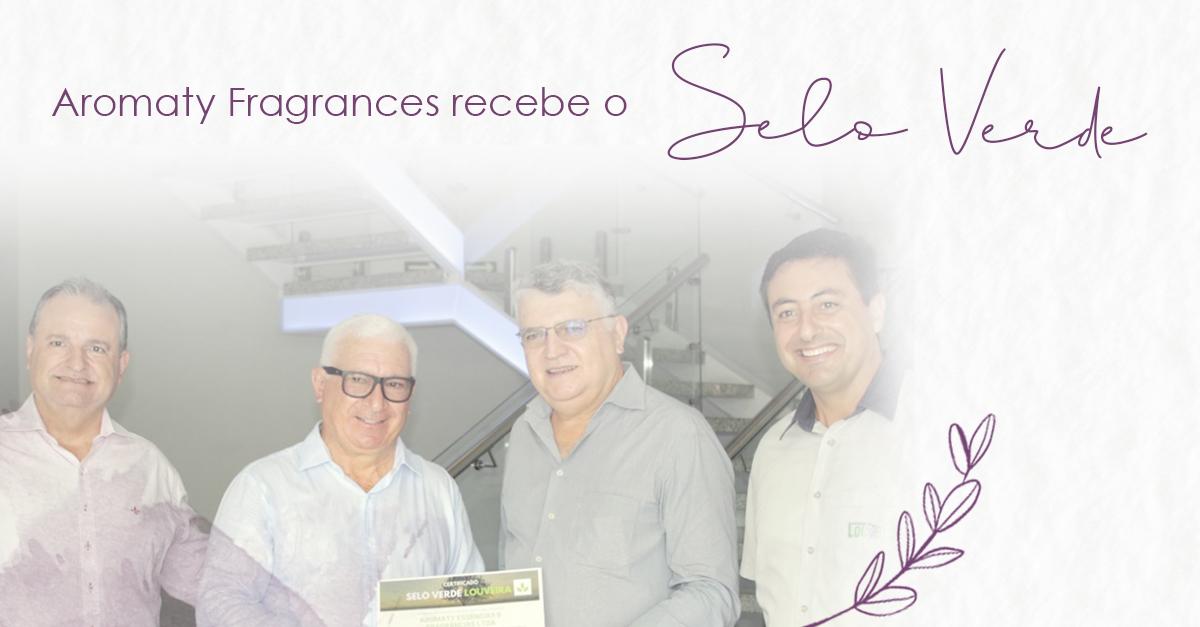 Aromaty Fragances recebe Selo Verde da Prefeitura de Louveira